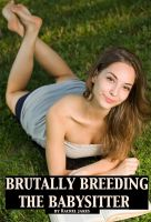 Cover for 'Brutally Breeding the Babysitter (Impregnation Erotica)'