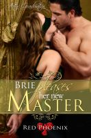 Red Phoenix - Brie Pleases her New Master (After Graduation, #1)