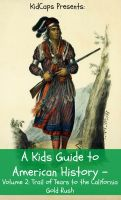 Cover for 'A Kids Guide to American History - Volume 2: Trail of Tears to the California Gold Rush'