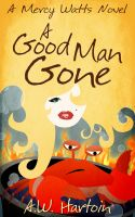 Cover for 'A Good Man Gone'