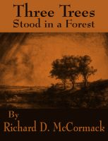 Cover for 'Three Trees Stood in a Forest'