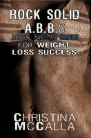 Cover for 'Rock Solid ABBs (Attitudes, Beliefs and Behaviors) for Weight Loss Success'