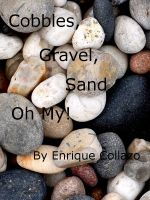 Cover for 'Cobbles, Gravel, Sand, ... Oh My!'