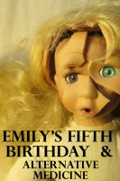 "Cover for '""Emily's Fifth Birthday"" & ""Alternative Medicine""'"