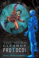 Cover for 'The Hero Cleanup Protocol'
