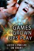 Games Grown Ups Play by Lizzie Lynn Lee