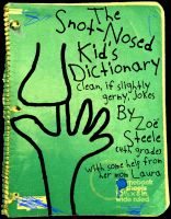 Cover for 'The Snot-Nosed Kid's Dictionary'