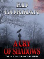 Cover for 'A Cry of Shadows - A Jack Dwyer Series Mystery'
