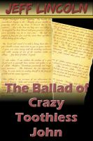 Cover for 'The Ballad of Crazy Toothless John (historical short story)'