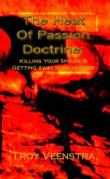 Cover for 'The Heat of Passion Doctrine: Killing Your Spouse & Getting Away with Murder'