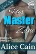His Master Zane [Gay Erotic romance] by Alice Cain