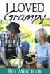I Loved Grampy by Bill Melchior
