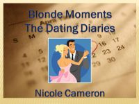 Cover for 'Blonde Moments The Dating Diaries'