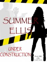 Cover for 'Under Construction, Book One of the Cartel Series'