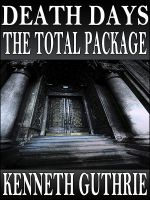 Cover for 'Death Days: The Total Package (Stories 1-9)'