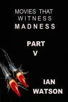 Cover for 'Movies That Witness Madness Part V'