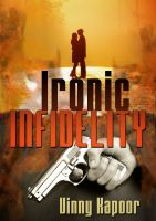Cover for 'Ironic Infidelity (A Short Story)'