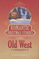 Cover for 'Romantic Christmas Stories of the Old West'