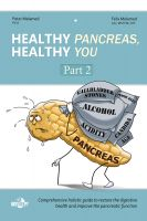 Cover for 'Healthy Pancreas, Healthy You. Part II. Healing Foods in the Digestive (Pancreatic) Disorders'