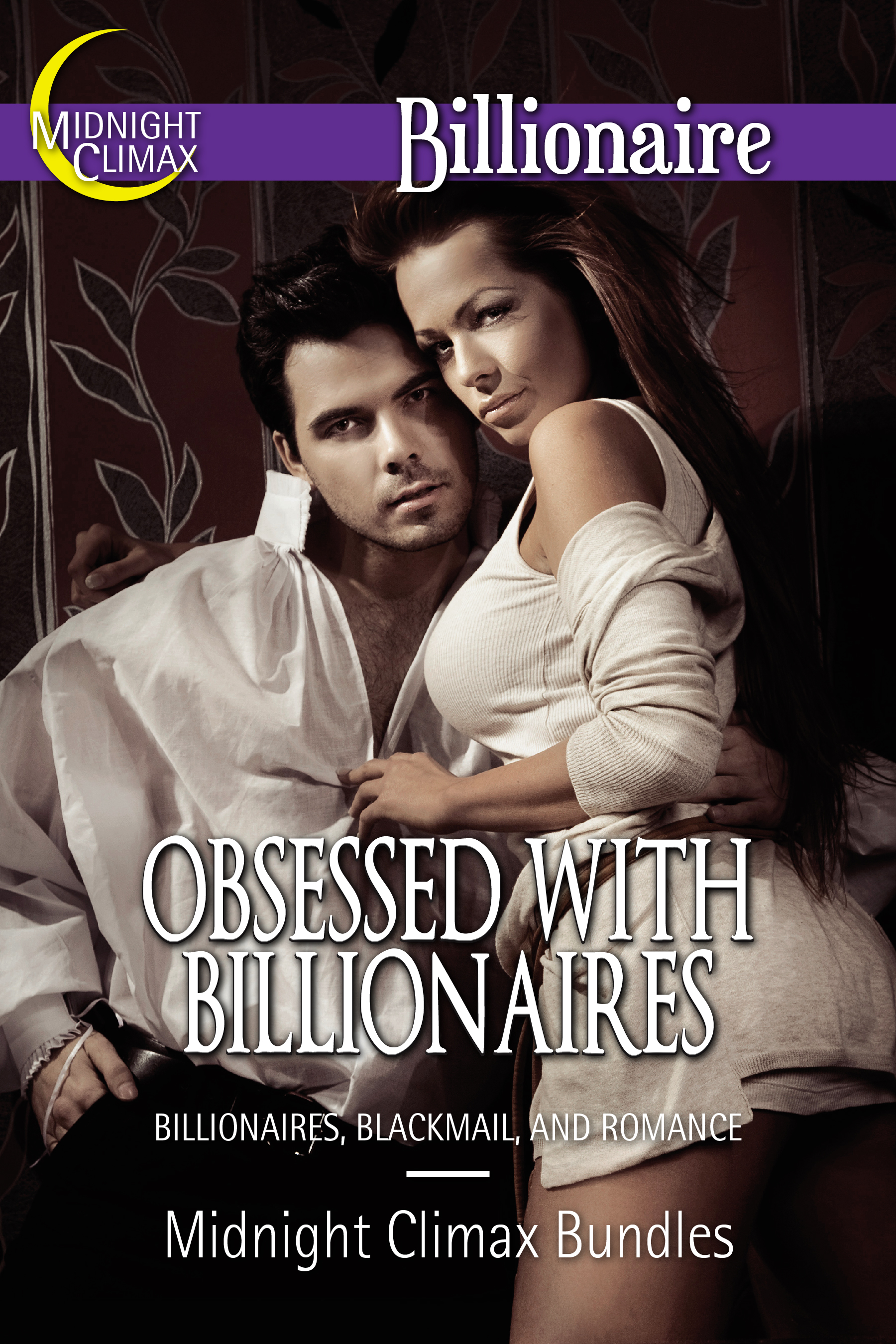 Midnight Climax Bundles - Obsessed With Billionaires (Billionaires, Blackmail and Romance)