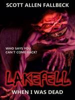 Lakefell: When I Was Dead (A Novelette)