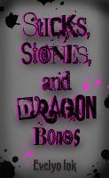 Sticks, Stones, and Dragon Bones cover