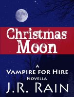 Cover for 'Christmas Moon (A Vampire for Hire Novella)'