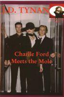 J.D. Tynan - Charlie Ford Meets Mole