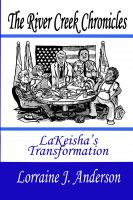 Cover for 'The River Creek Chronicles: LaKeisha's Transformation'