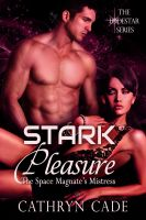 Cover for 'Stark Pleasure; the Space Magnate's Mistress'