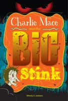 Cover for 'Charlie Mace and the Big Stink'