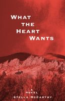 Cover for 'What the Heart Wants'