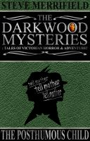 Cover for 'The Darkwood Mysteries: The Posthumous Child'