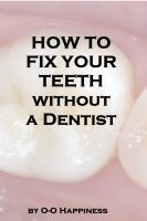 Cover for 'How to Fix Your Teeth Without a Dentist'