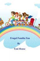 Toni House - Frugal Familia Fun