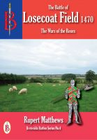 Cover for 'The Battle of Losecoat Field 1470'