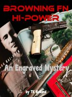 Cover for 'Browning FN Hi-Power: An Engraved Mystery'