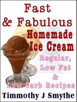 Cover for 'Fast & Fabulous Homemade Ice Cream Recipes'