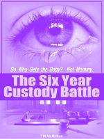 Cover for 'So Who Gets the Baby? Not Mommy: The Six Year Custody Battle'