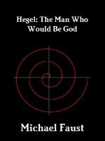 Cover for 'Hegel: The Man Who Would Be God'