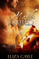 Cover for 'Magick Ignited ( a paranormal romance / Pentacles of Magick series #2 )'