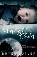 Cover for 'Midnight Child (Midnight Guardian Series, Book 3)'