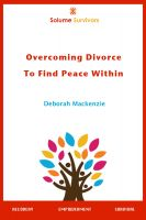 Cover for 'Solume Survivors: Overcoming Divorce to Find Peace Within'