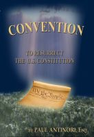 Cover for 'Convention - To Resurrect The U.S. Constitution'