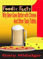 Cover for 'Foodie Facts 1: Why Beer Goes Better with Cheese and Other Tasty Tidbits'