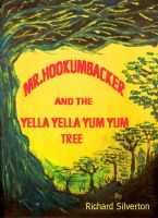 Cover for 'Mr. Hookumbacker and the Yella Yella Yum Yum Tree'
