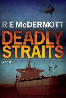 Cover for 'Deadly Straits (For Tom Clancy & W.E.B. Griffin fans)'
