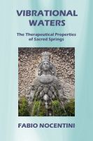 Cover for 'Vibrational Waters. The Therapeutical Properties of Sacred Springs'