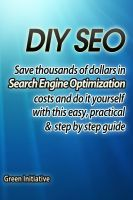 Cover for 'DIY SEO - Save Thousands of Dollars & Optimize On Your Own'