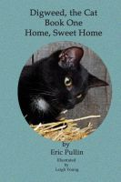 Cover for 'Digweed, the Cat Home, Sweet Home'